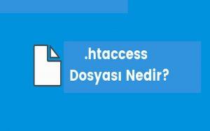.htaccess Dosyası Nedir? ve Nasıl Kullanılır?
